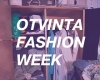 OTVINTA FASHION WEEK